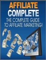 Affiliate Complete - The Complete Guide