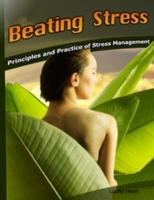 Beating Stress - Principles and Practice