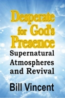 Desperate for God's Presence: Supernatur