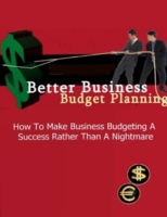 Better Business Budget Planning - How to