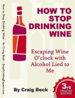 How to Stop Drinking Wine: Escaping Wine