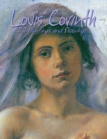 Lovis Corinth: 122 Paintings and Drawing