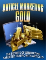 Article Marketing Gold - The Secrets of