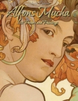 Alfons Mucha: 131 Posters and Paintings
