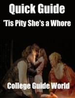 Quick Guide: 'Tis Pity She's a Whore