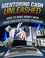 Mentoring Cash Unleashed - How to Make M