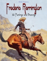 Frederic Remington: 113 Paintings and Dr