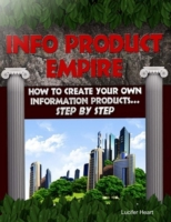 Info Product Empire - How to Create Your