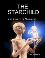 Starchild - The Future of Humanity!