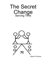 Secret Change: Serving Time