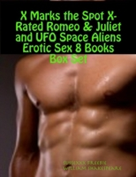 X Marks the Spot X-Rated Romeo & Juliet