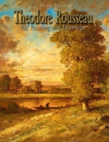 Theodore Rousseau: 102 Painting and Draw