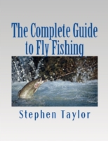 Complete Guide to Fly Fishing