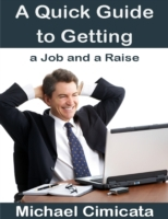 Quick Guide to Getting a Job and a Raise