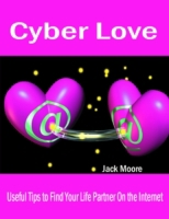 Cyber Love - Useful Tips to Find Your Li