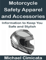 Motorcycle Safety Apparel and Accessorie