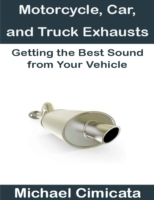 Motorcycle, Car, and Truck Exhausts: Get