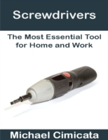 Screwdrivers: The Most Essential Tool fo