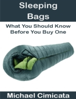 Sleeping Bags: What You Should Know Befo