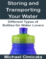 Storing and Transporting Your Water: Dif