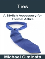 Ties: A Stylish Accessory for Formal Att