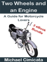 Two Wheels and an Engine: A Guide for Mo