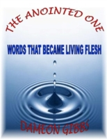 Anointed One: Words That Became Living F