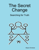 Secret Change: Searching for Truth