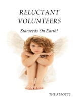 Reluctant Volunteers - Starseeds On Eart