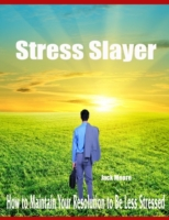 Stress Slayer - How to Maintain Your Res