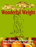 Wonderful Weight - How to Maintain the W