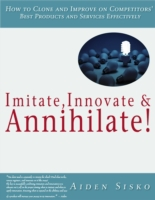 Imitate,Innovate and Annihilate :How To