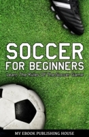 Soccer for Beginners - Learn The Rules O
