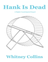 Hank Is Dead: A Highly Unanticipated Seq