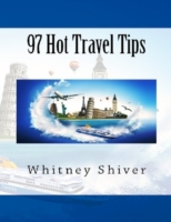97 Hot Travel Tips