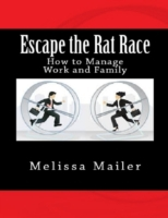Escape the Rat Race: How to Manage Work