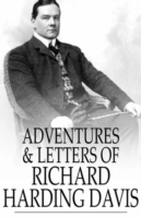 Adventures & Letters of Richard Harding