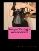Dominant Wives Society and Their Cuckold