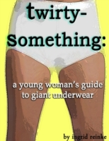 Twirty-Something: A Young Woman's Guide
