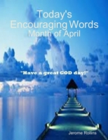 Today's Encouraging Words: Month of Apri