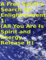 Free Spirit's Search for Enlightenment 1
