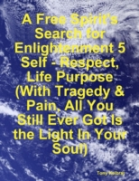 Free Spirit's Search for Enlightenment 5