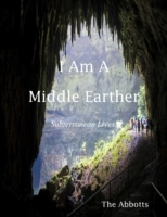 I Am a Middle Earther - Subterranean Liv