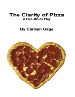 Clarity of Pizza: A Five - Minute Play