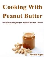 Cooking With Peanut Butter: Delicious Re