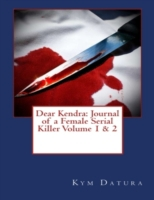 Dear Kendra: Journal of a Female Serial