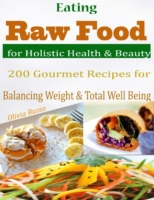 Eating Raw Food for Holistic Health & Be