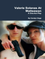 Valerie Solanas At Matteawan: A One - Ac