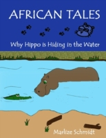 African Tales:  Why Hippo Is Hiding In t