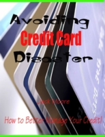Avoiding Credit Card Disaster - How to B